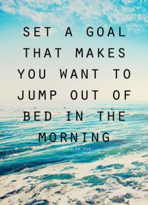 You need to set yourselves goals